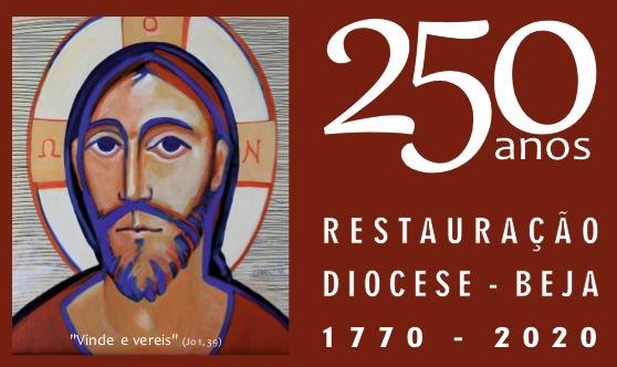 Programa dos 250 anos da Restauração da Diocese de Beja